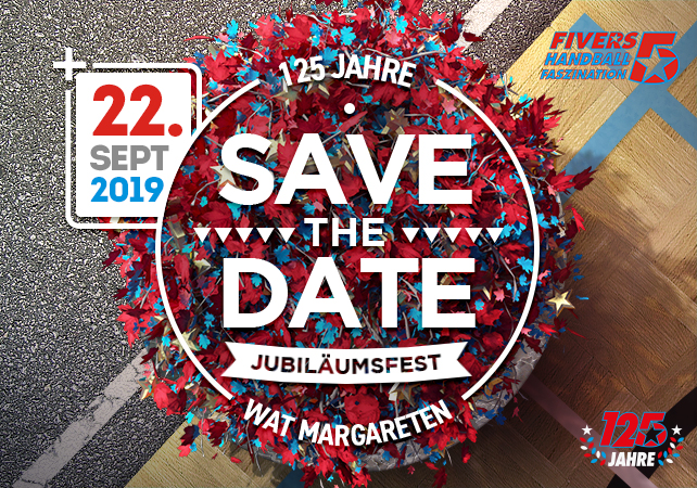 SAFE THE DATE - 22. September - 125 Jahre Jubiläumsfest